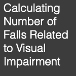 Vision and Falls Calculating the Number of Falls Related to Vision Impairment